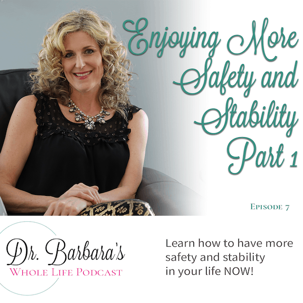 Enjoying More Safety and Stability – Part 1 (Ep. 7)