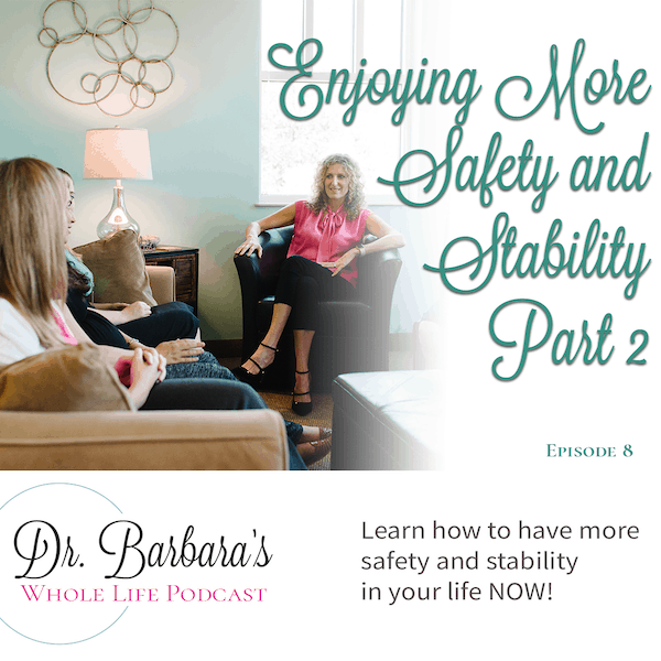 Enjoying More Safety and Stability – Part 2 (Ep. 8)
