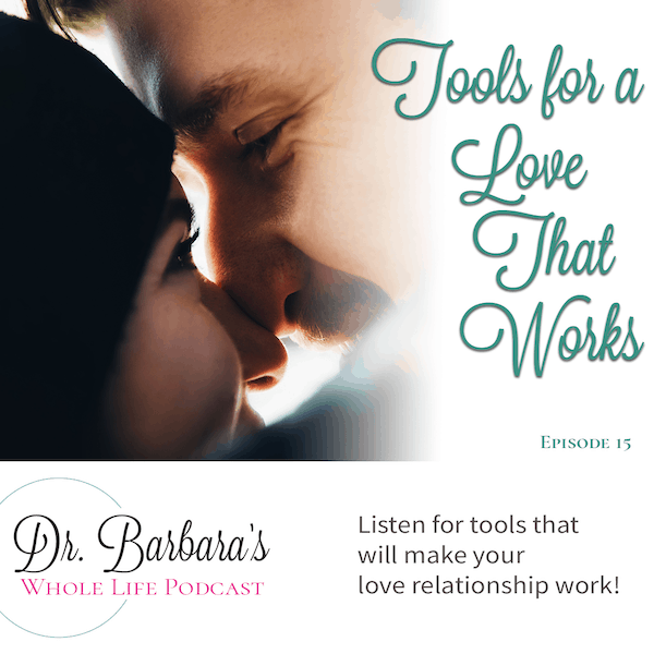 Tools for a Love that Works (Ep. 15)