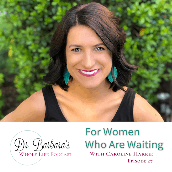 For Women Who Are Tired Of Waiting (Ep. 27)