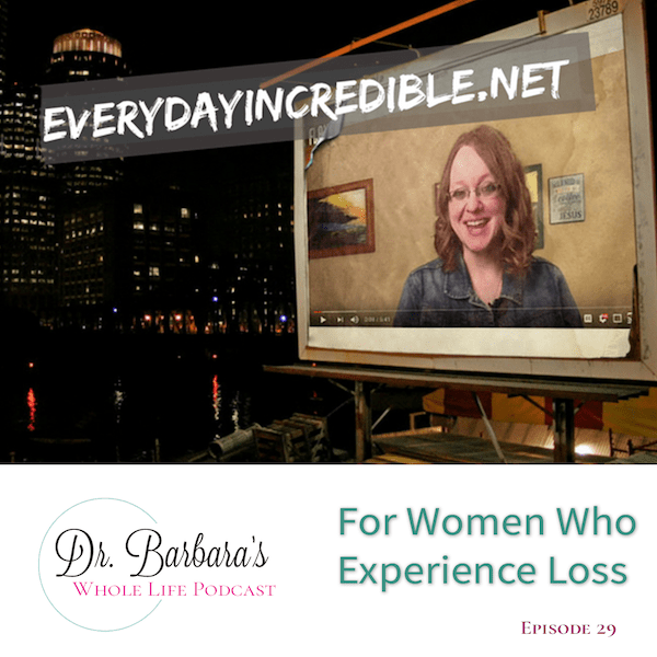 For Women Who Experience Loss (Ep. 29)