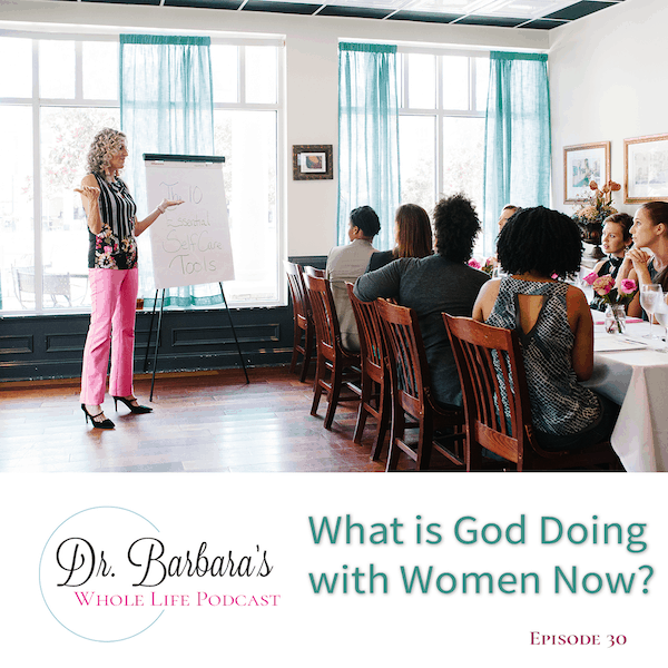 What is God Doing with Women Now? (Ep. 30)